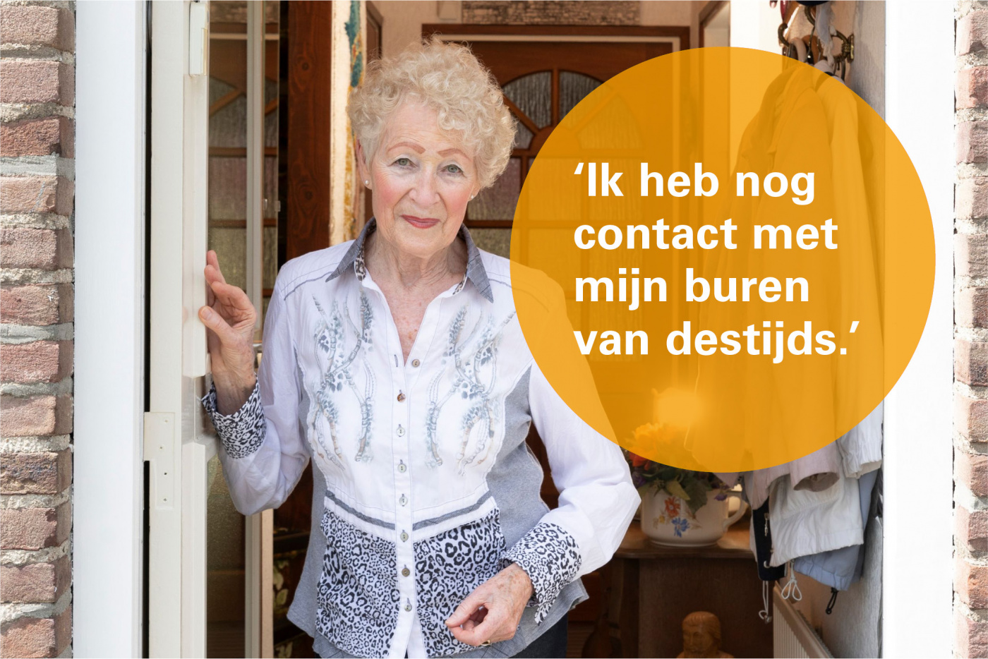 'Ik heb nog contact met mijn buren van destijds'